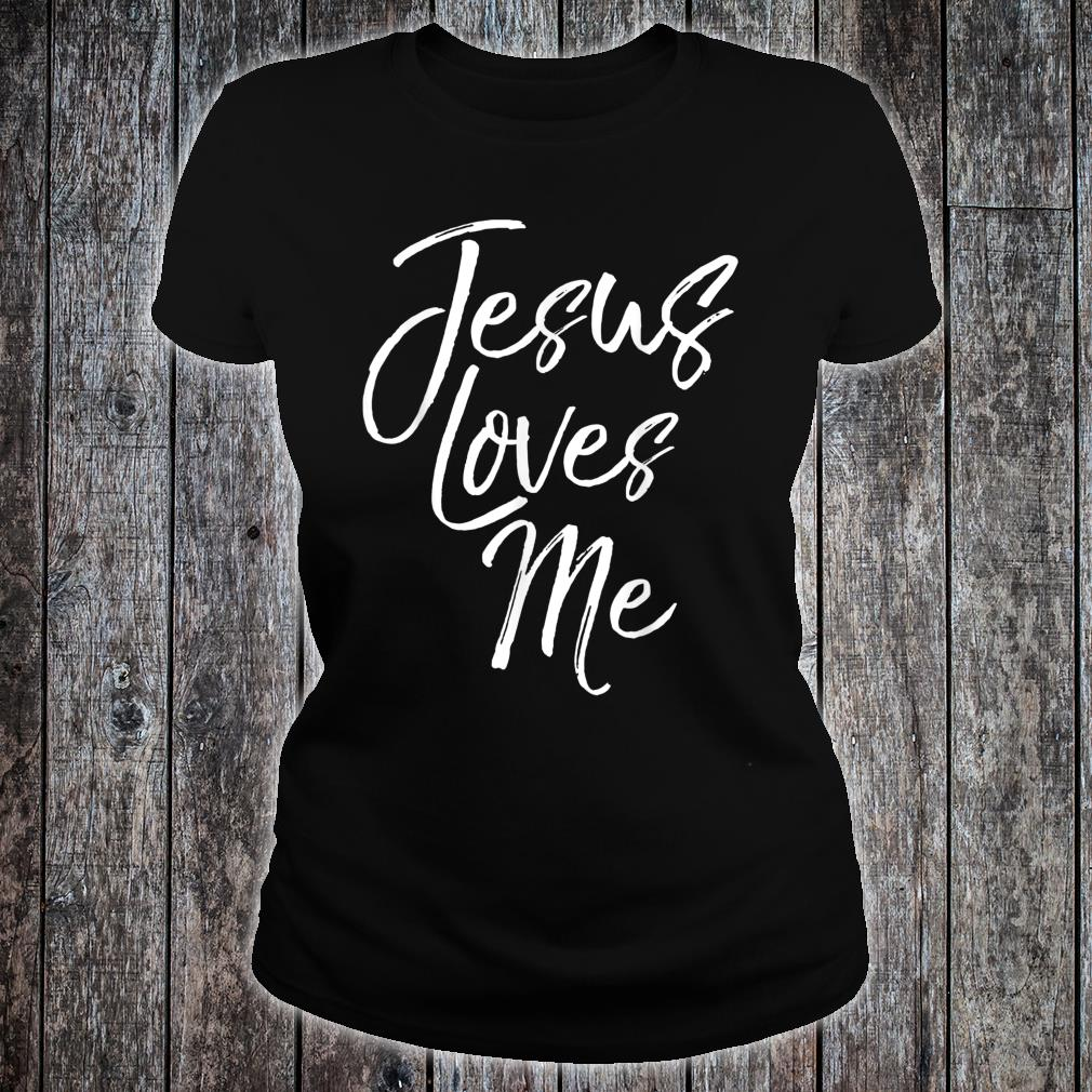 Christian Love Quote for New Believers Jesus Loves Me Shirt ladies tee