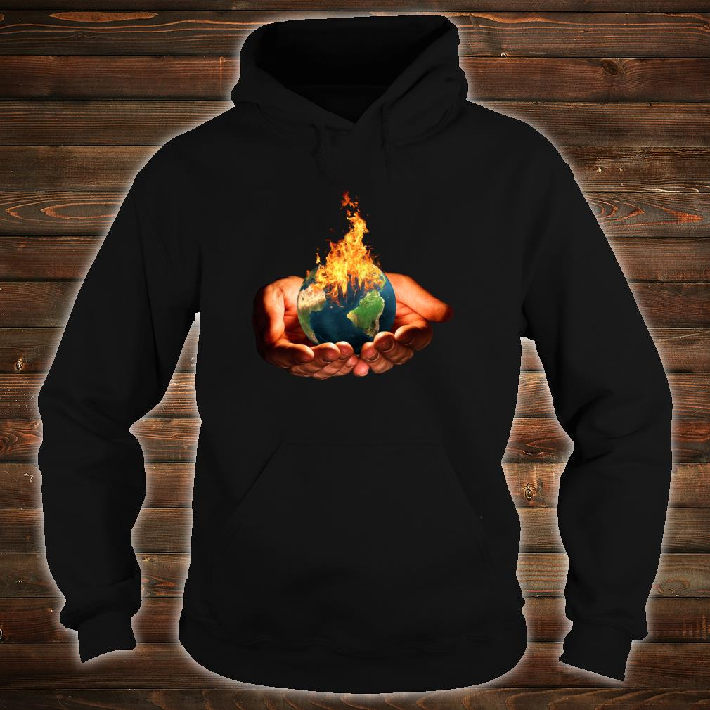Climate Change Global Warming Earth In Fire Shirt hoodie