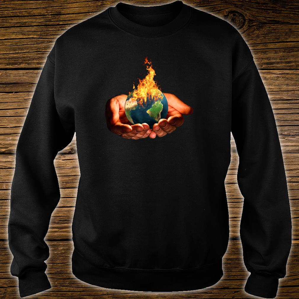 Climate Change Global Warming Earth In Fire Shirt sweater