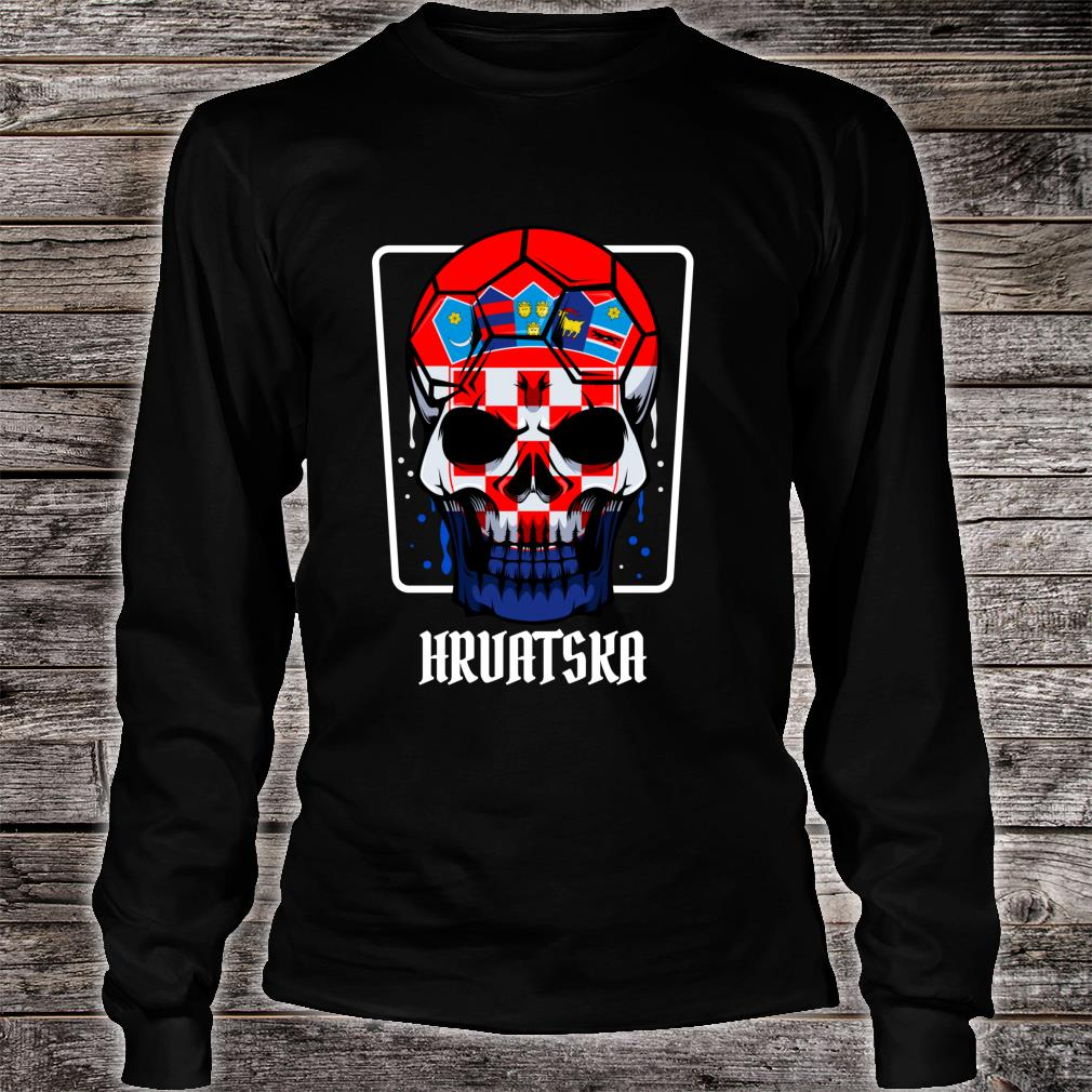 Croatia Hrvatska Skull Flag Pride Supporter Cheering Sport Shirt long sleeved