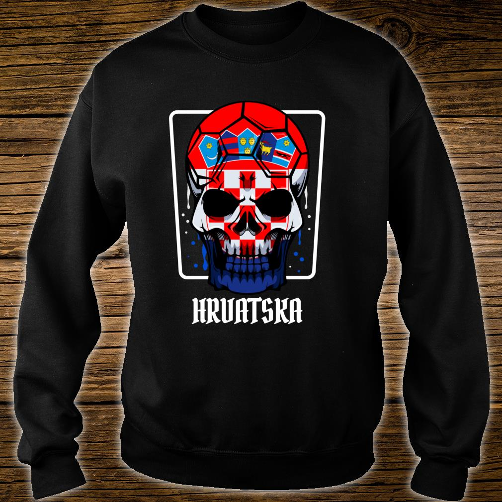 Croatia Hrvatska Skull Flag Pride Supporter Cheering Sport Shirt sweater