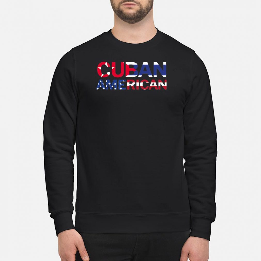 Cuban American Pride Shirt sweater
