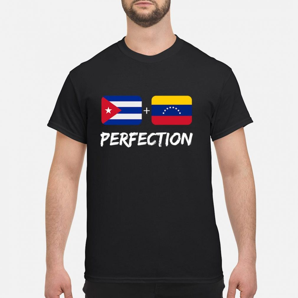 Cuban Plus Venezuelan Perfection Heritage Flag Gift shirt