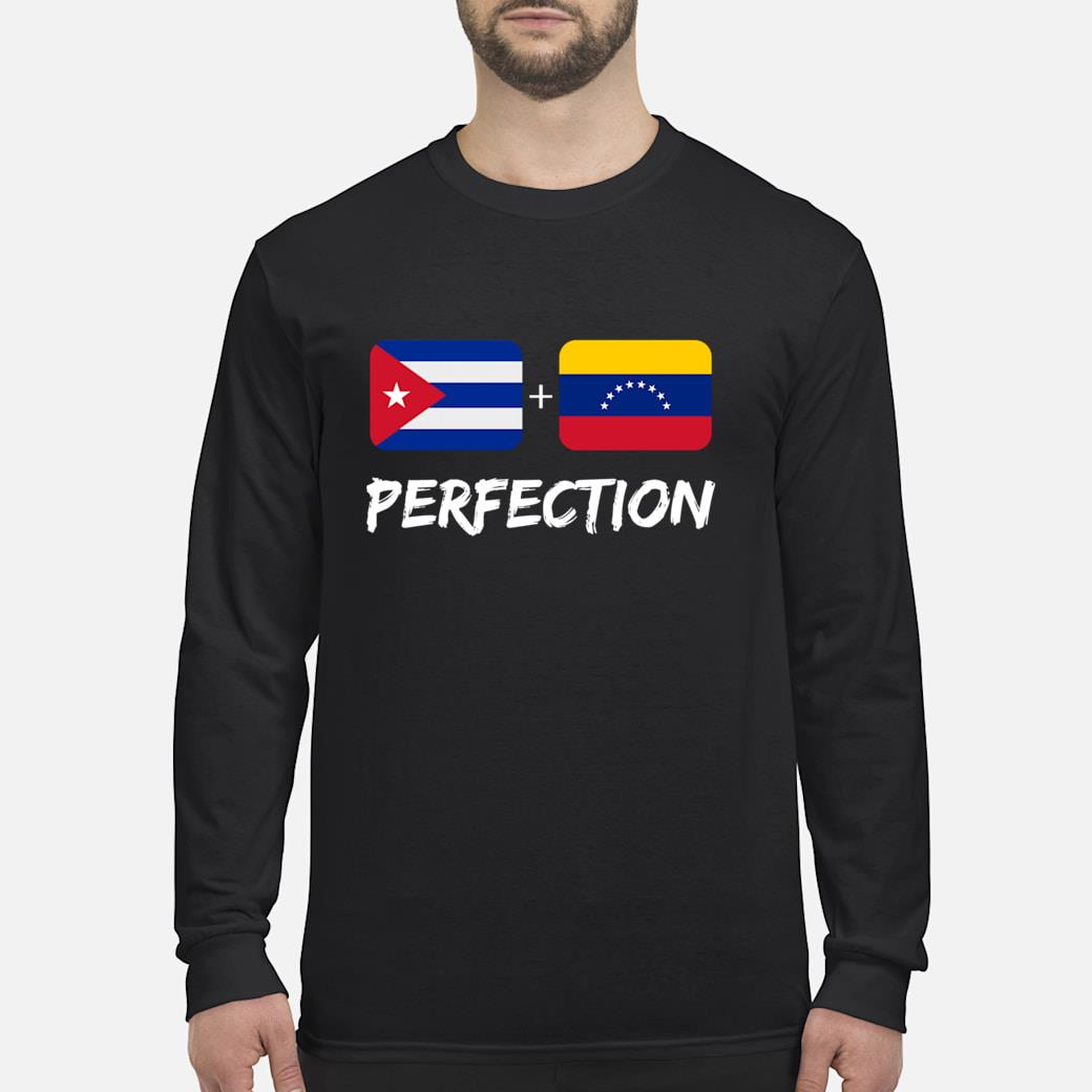 Cuban Plus Venezuelan Perfection Heritage Flag Gift shirt Long sleeved