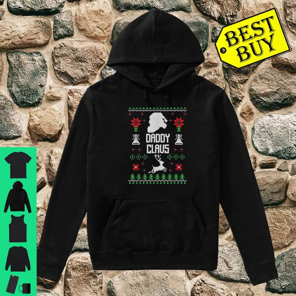 Daddy Claus Ugly Christmas Dad Costume Gift Shirt hoodie