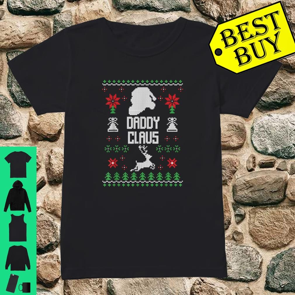 Daddy Claus Ugly Christmas Dad Costume Gift Shirt ladies tee