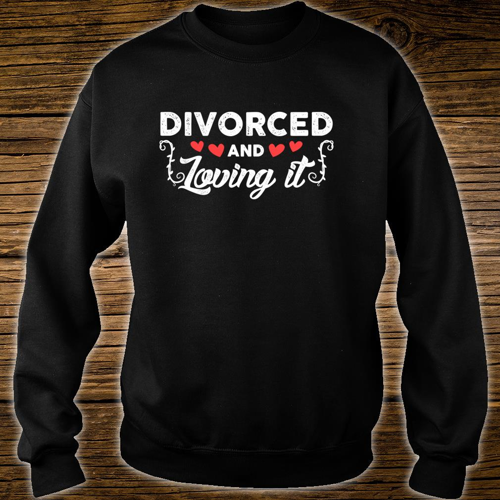 Divorced And Loving It Divorce Ex Wife Husband Shirt sweater