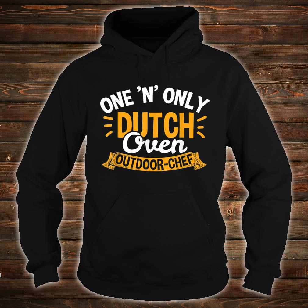 Dutch Oven Outdoor Chef One and Only Grill Chef Vatertag Shirt hoodie