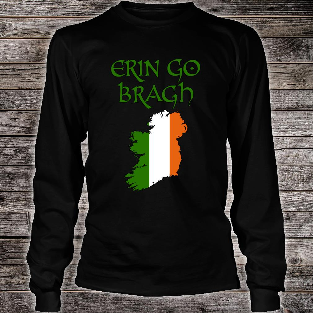 Erin Go Bragh Ireland Forever Irish irland irisch Keltisch Shirt long sleeved