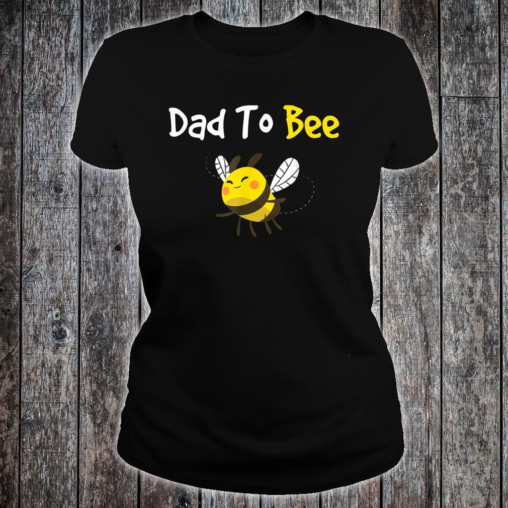 Featuring a cute bee, the Dad To Bee great Shirt ladies tee