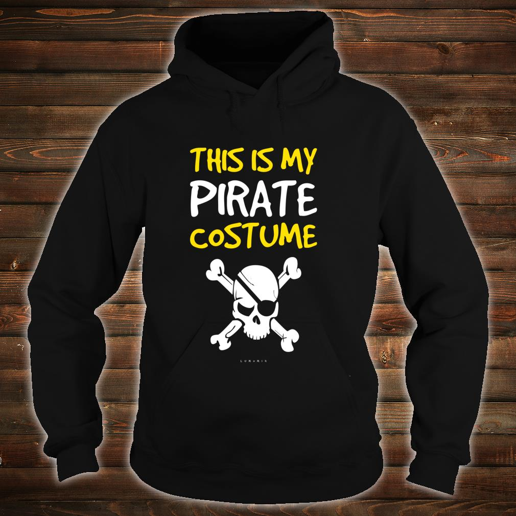 Funny Pirate This Is My Pirate Costume Shirt hoodie