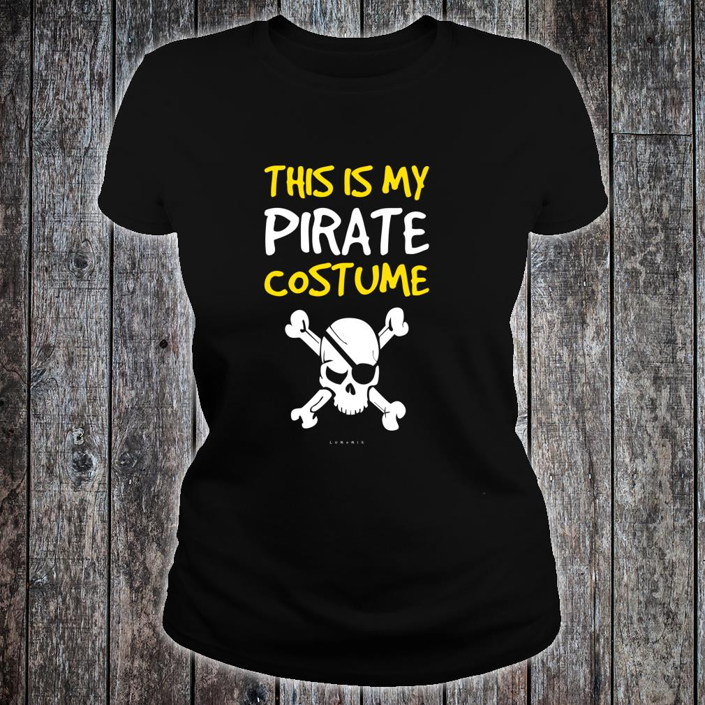 Funny Pirate This Is My Pirate Costume Shirt ladies tee