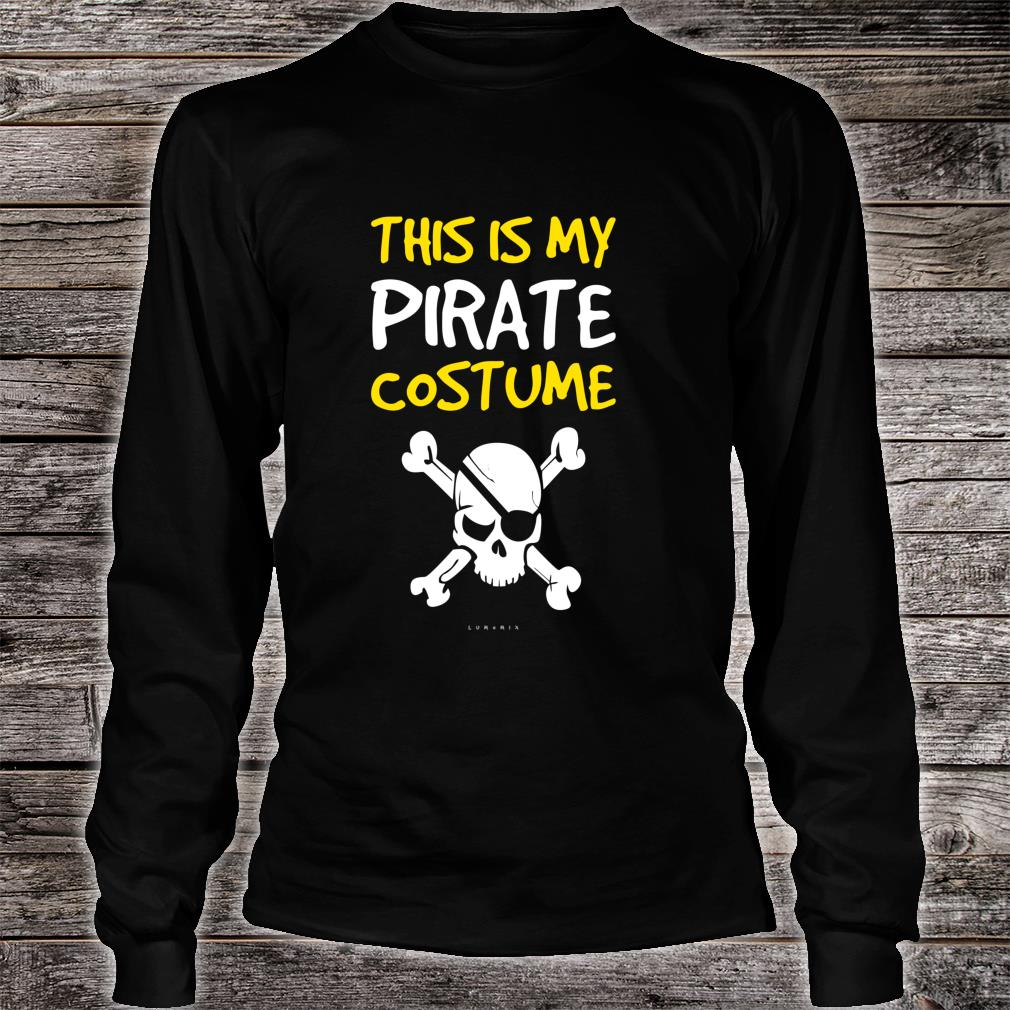 Funny Pirate This Is My Pirate Costume Shirt long sleeved