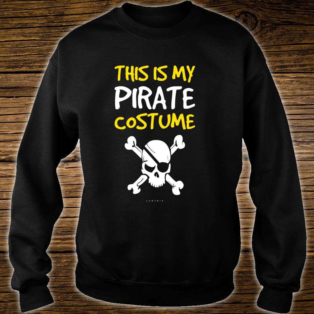 Funny Pirate This Is My Pirate Costume Shirt sweater