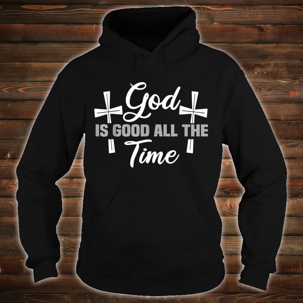 God is Good all the Time Shirt hoodie
