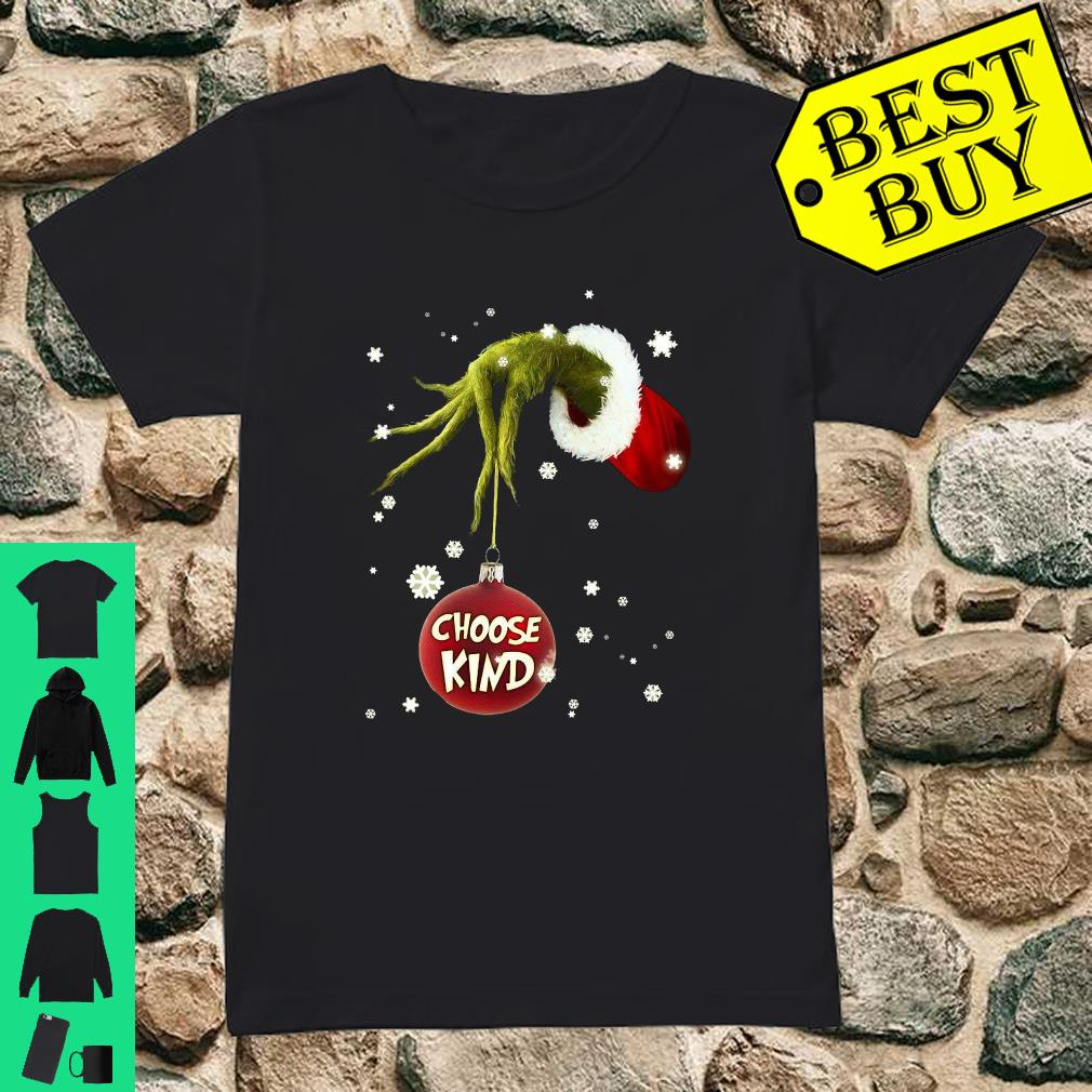 Grinch Hand Choose Kind shirt ladies tee