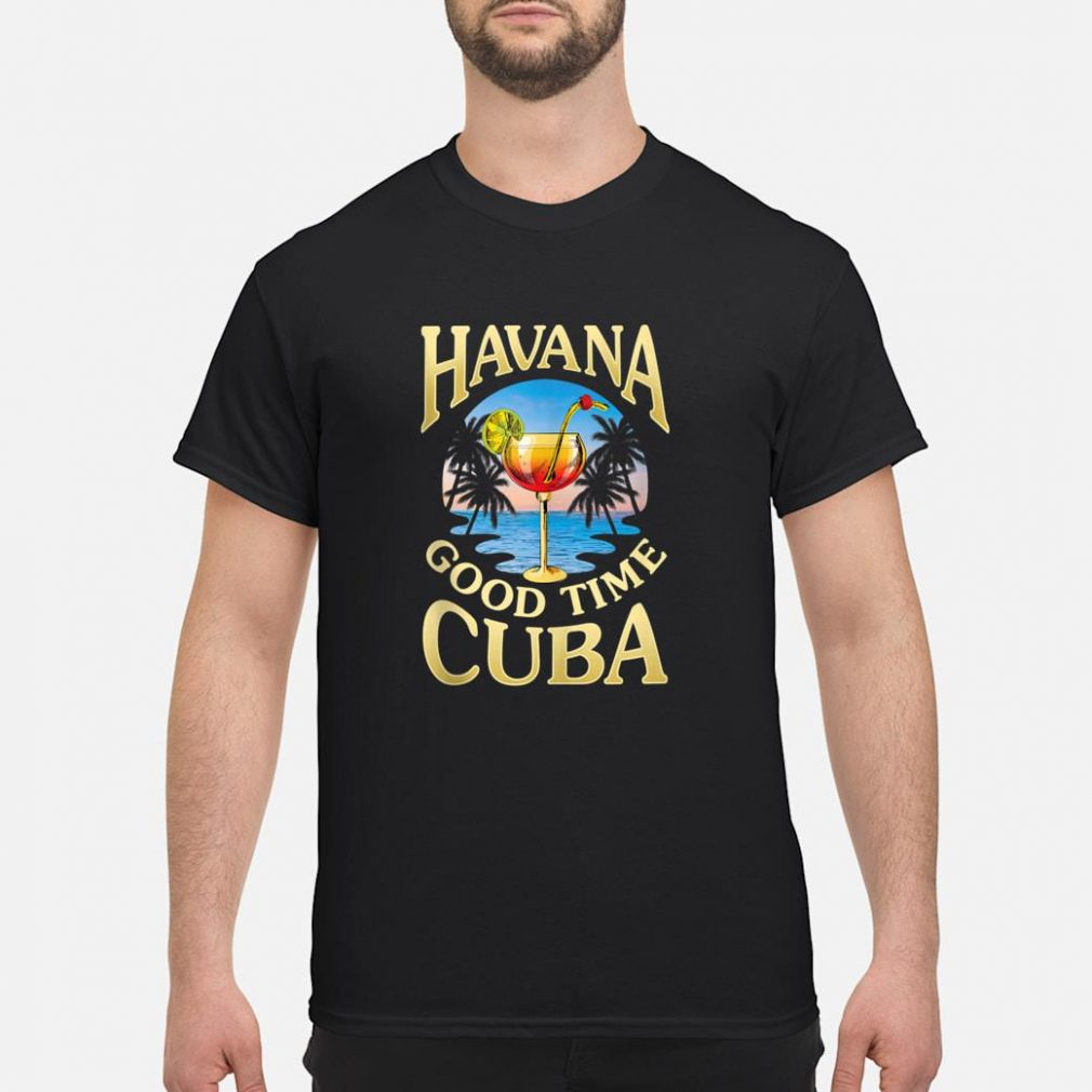Havana Good Time Cuba Gift Shirt