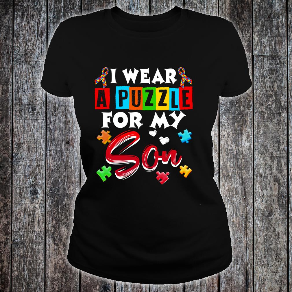 I Wear Puzzle For My Son Autism Awareness Shirt ladies tee