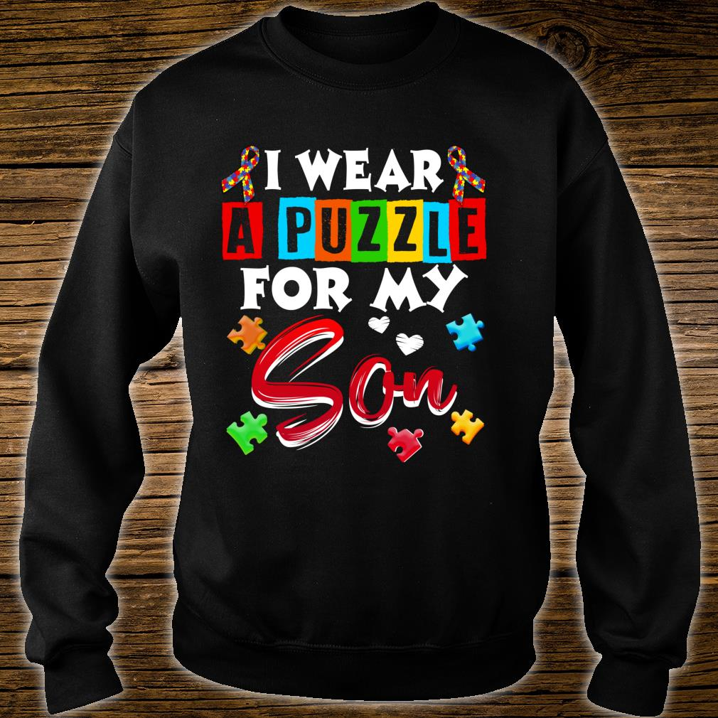 I Wear Puzzle For My Son Autism Awareness Shirt sweater