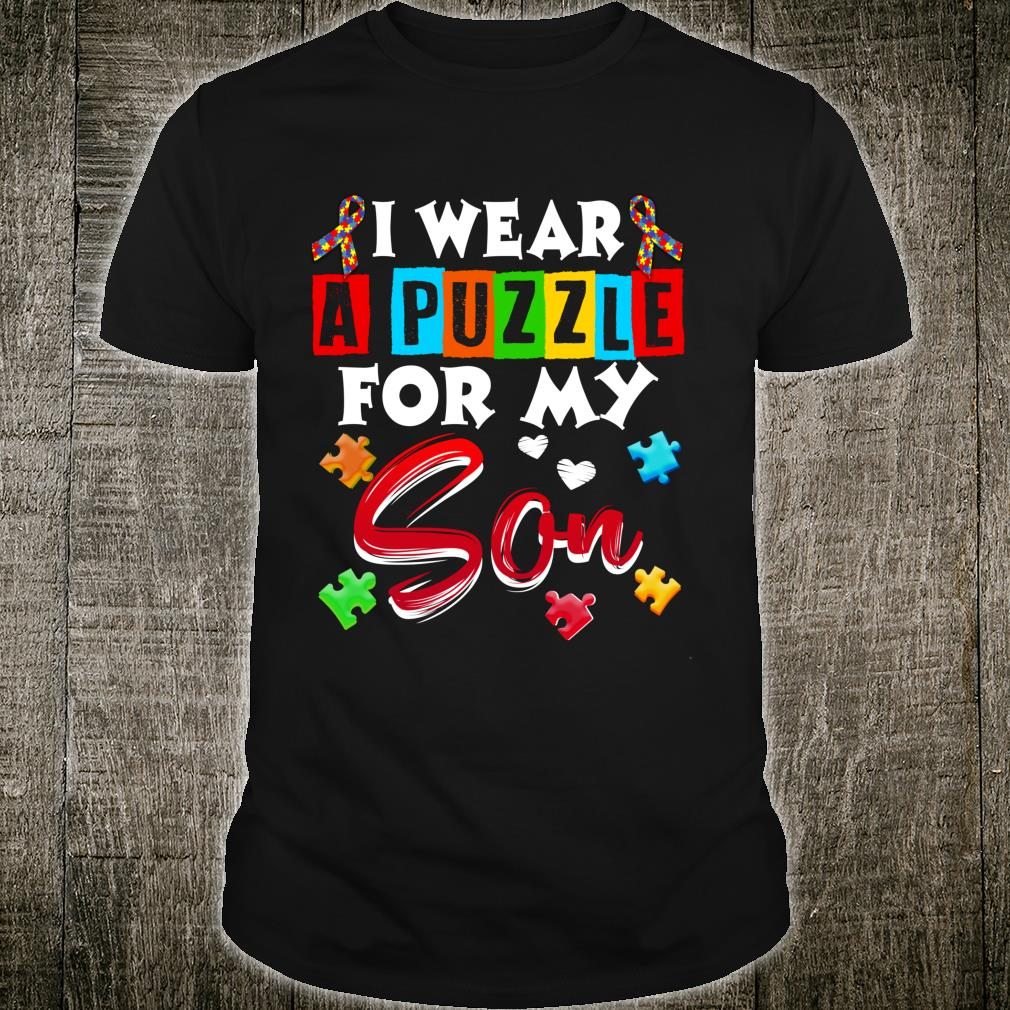 I Wear Puzzle For My Son Autism Awareness Shirt