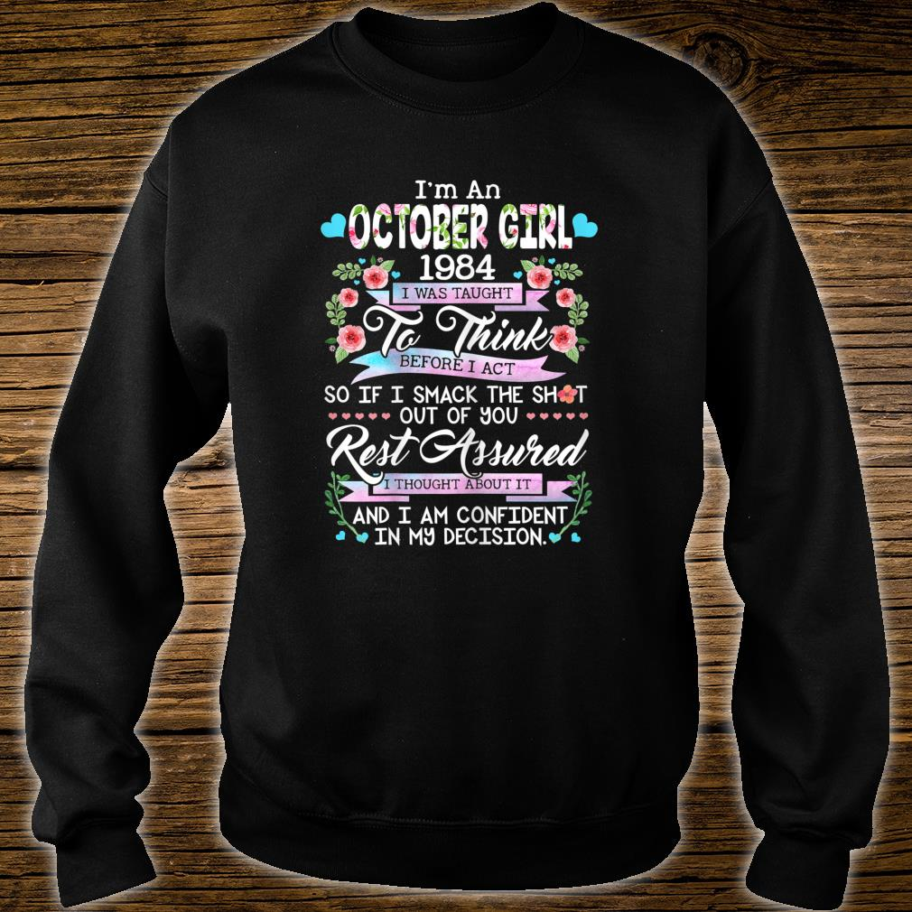 I'm An October Girl 1984 35 Years Old 35th Birthday Shirt sweater