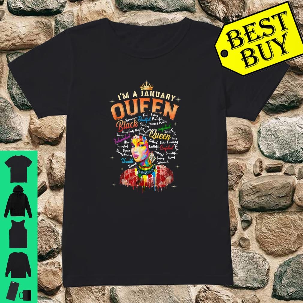 I'm January Queen January Birthday Gifts African Black Queen Shirt ladies tee