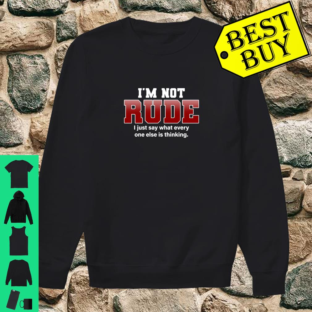 I'm Not Rude I Just Say Hilarious Saying Punster Shirt sweater