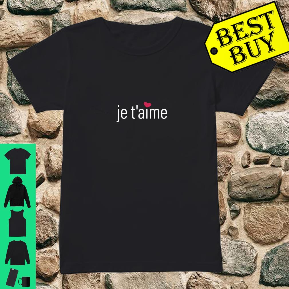 Je T'aime, I Love You in French, Valentine's Day Shirt ladies tee