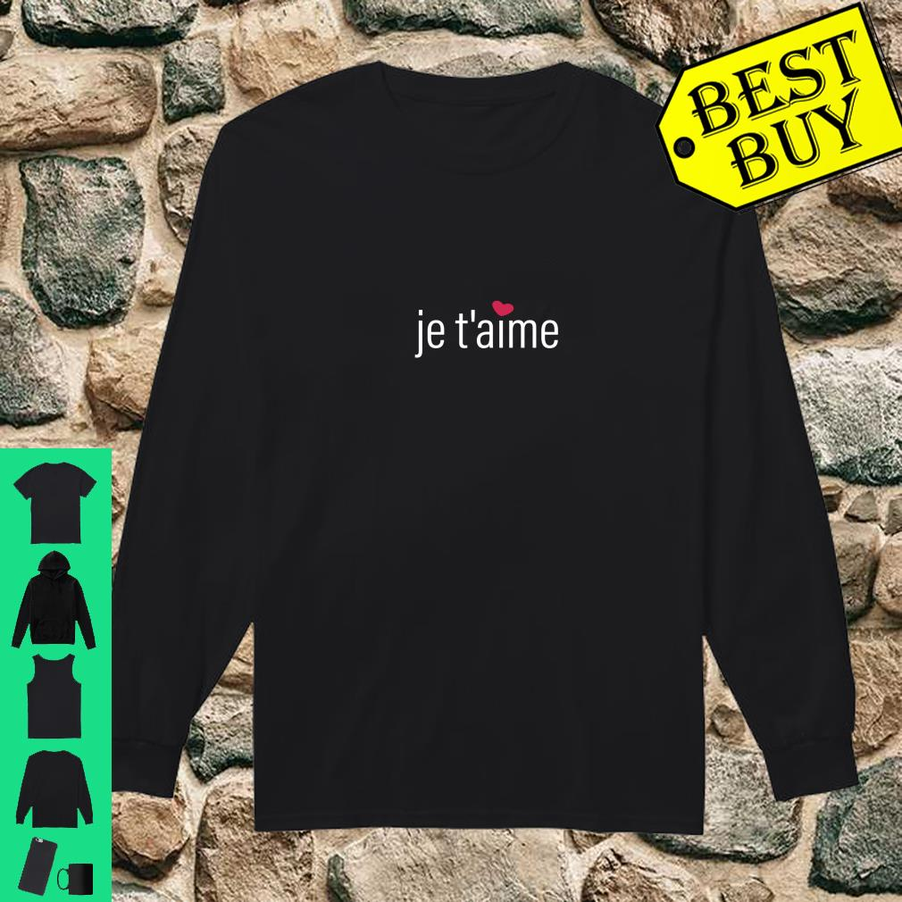 Je T'aime, I Love You in French, Valentine's Day Shirt long sleeved
