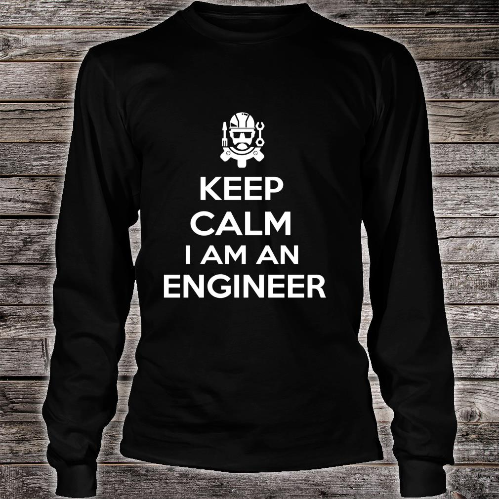 Keep Clam I Am Engineer Engineering Shirt long sleeved