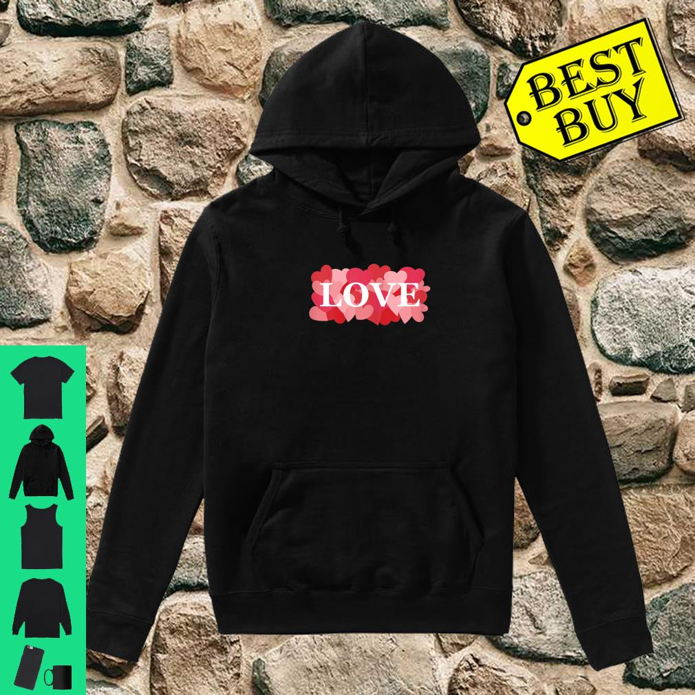 LOVE with Pink and Red Hearts Valentine's Day Love Shirt hoodie