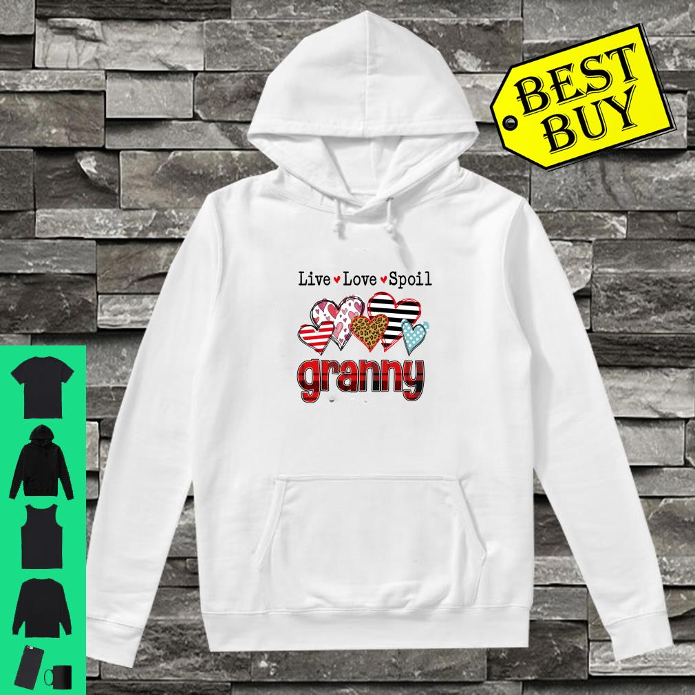 Live Love Spoil Granny Valentine's Day For Mother Day Shirt hoodie