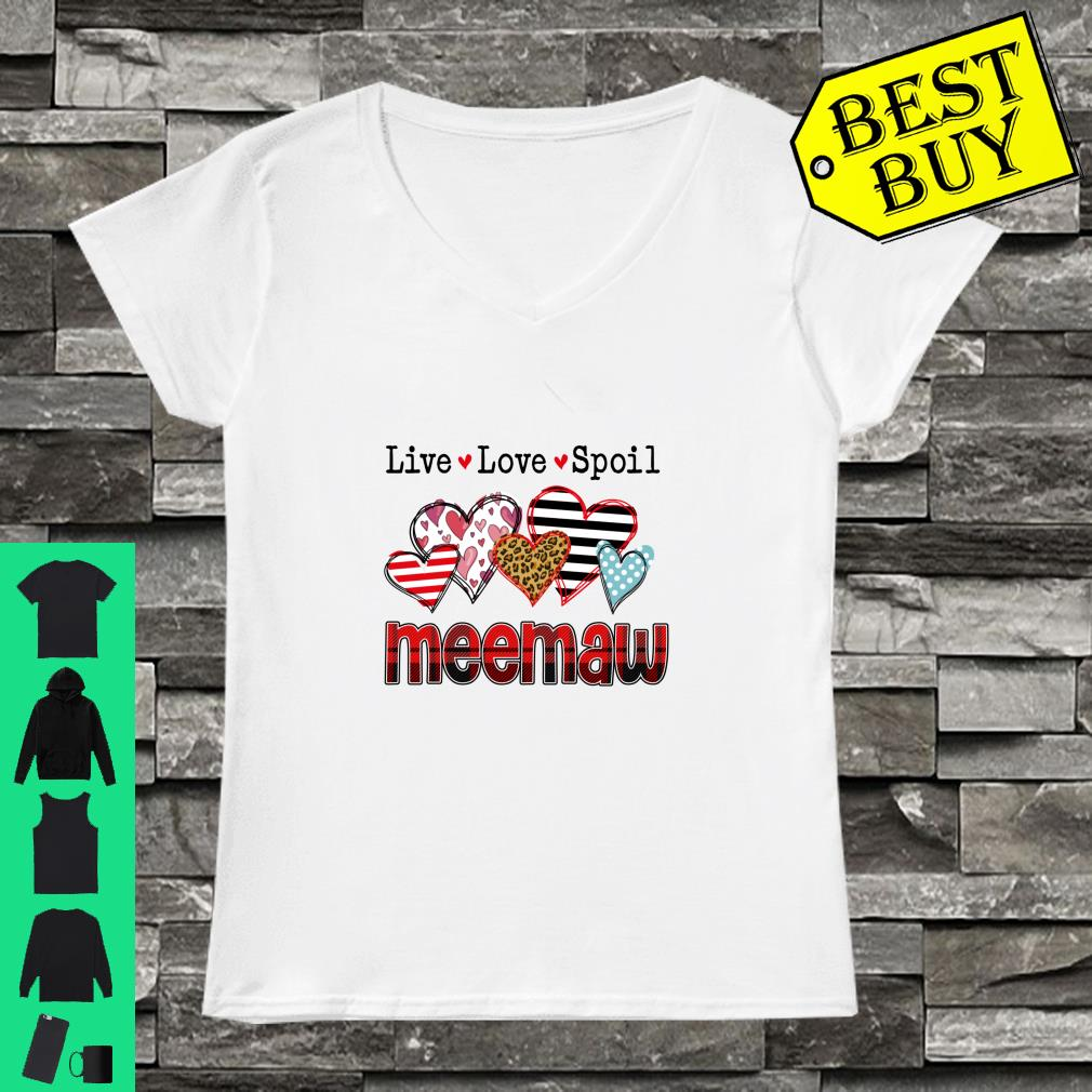 Live Love Spoil Meemaw Valentine's Day For Mother Day Shirt ladies tee