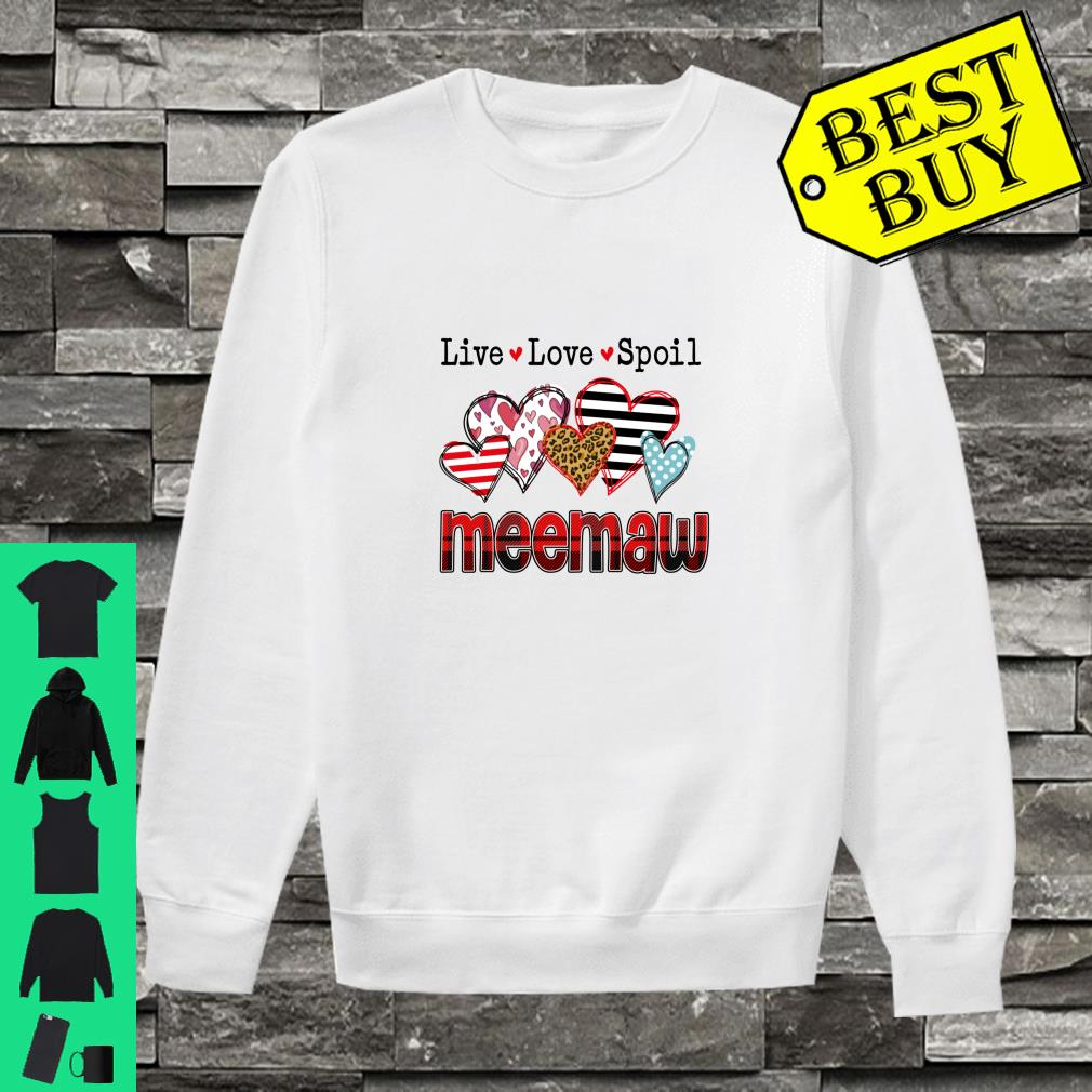 Live Love Spoil Meemaw Valentine's Day For Mother Day Shirt sweater