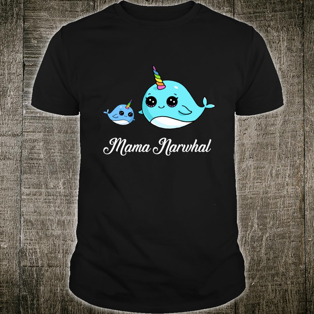 Mama Narwhal Cute Narwhal Shirt Mothers Day Shirt