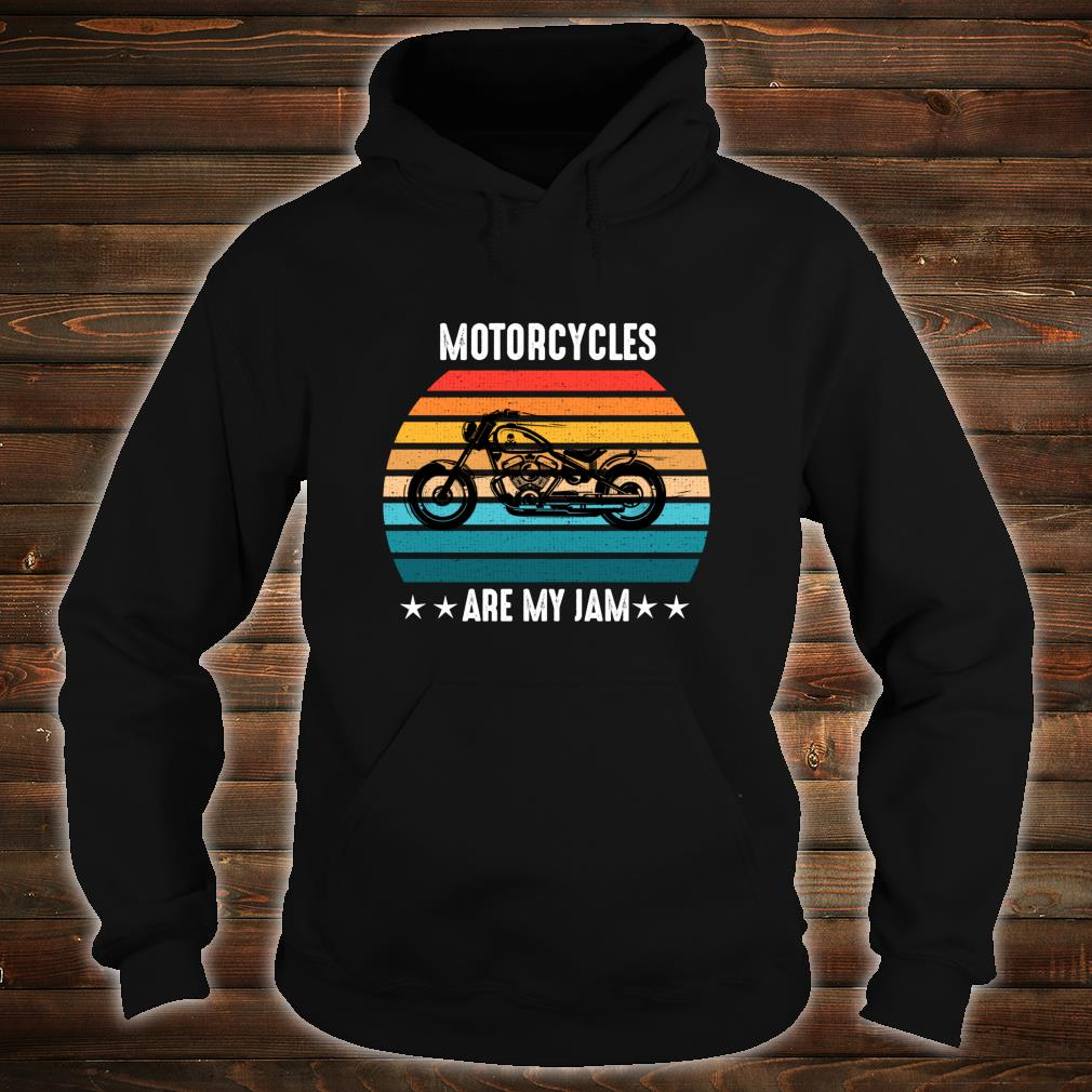 Motorcycles Are My Jam Band Shirt hoodie