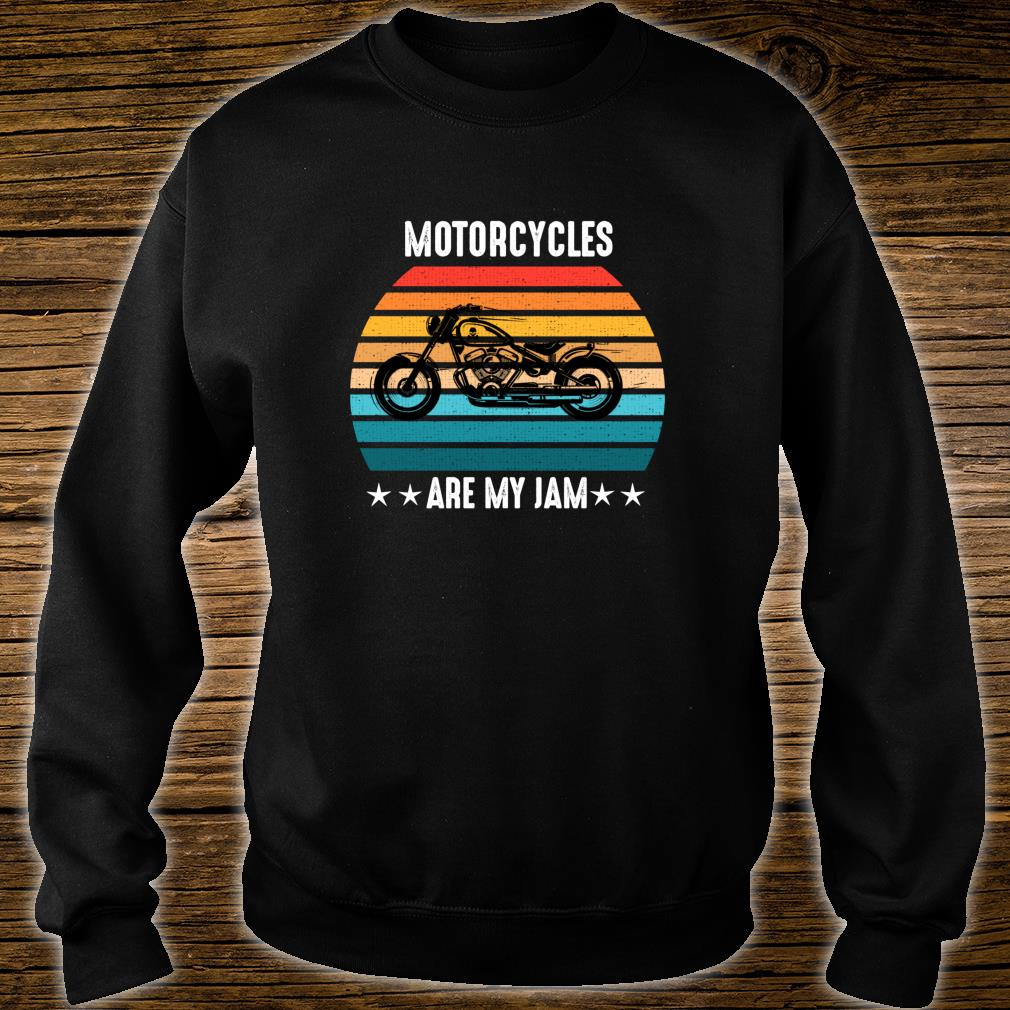 Motorcycles Are My Jam Band Shirt sweater