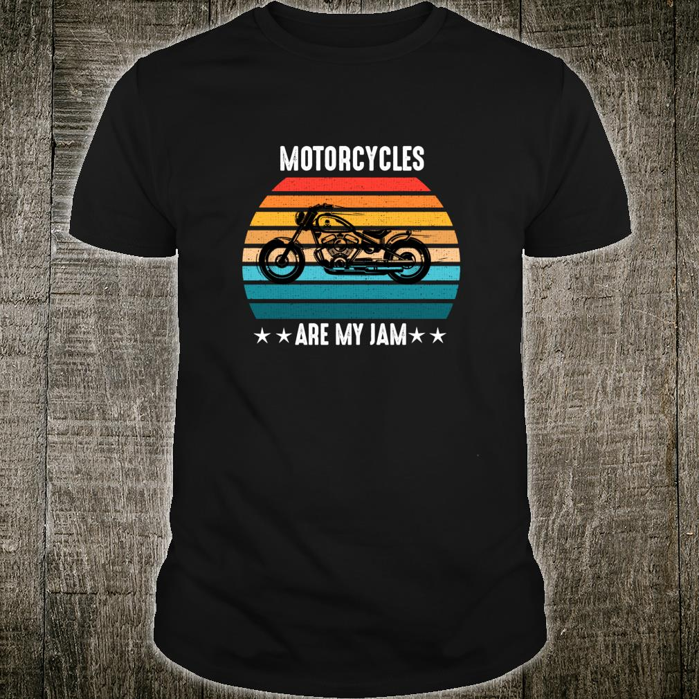 Motorcycles Are My Jam Band Shirt