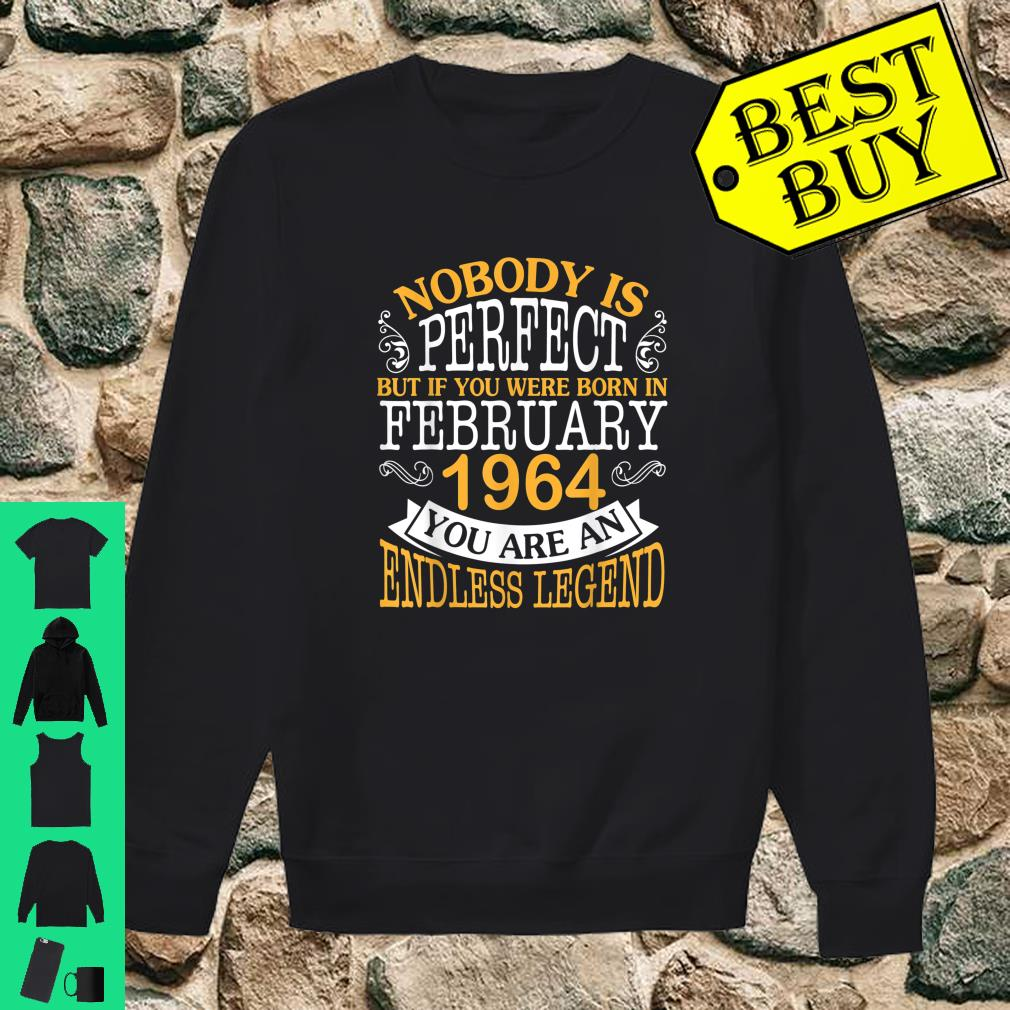 Nobody Is Perfect But You Were Born In February 1964 Legend Shirt sweater
