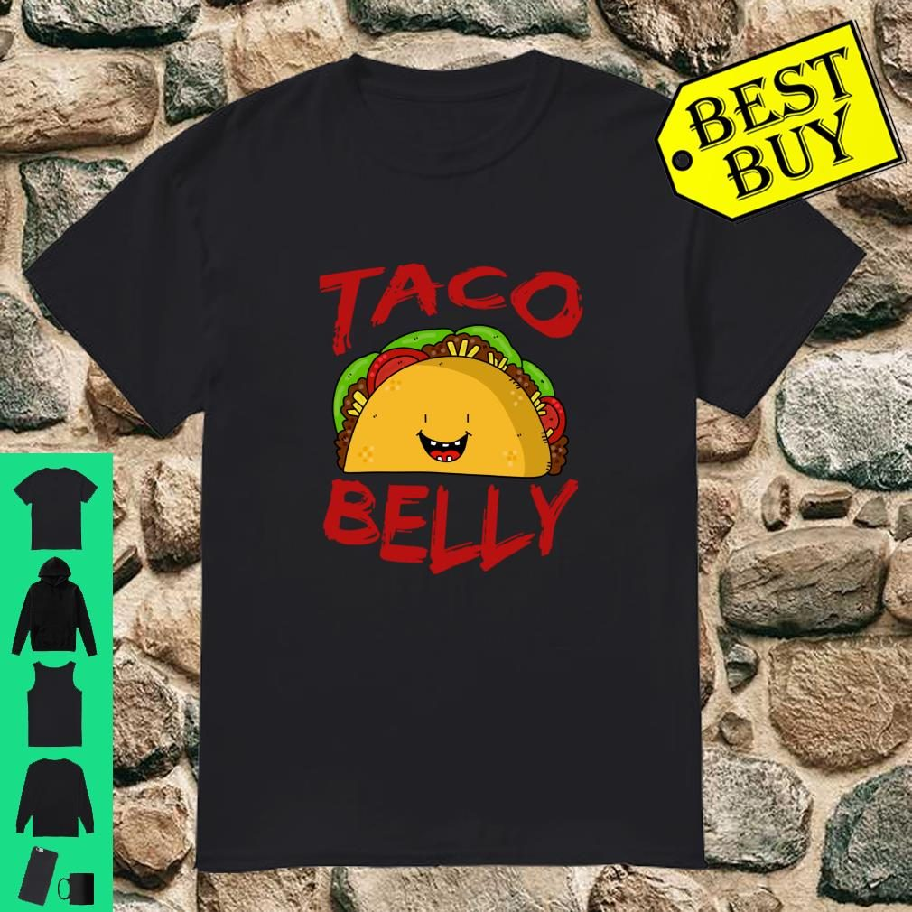 Taco Belly Mexican Food Delicious Shirt