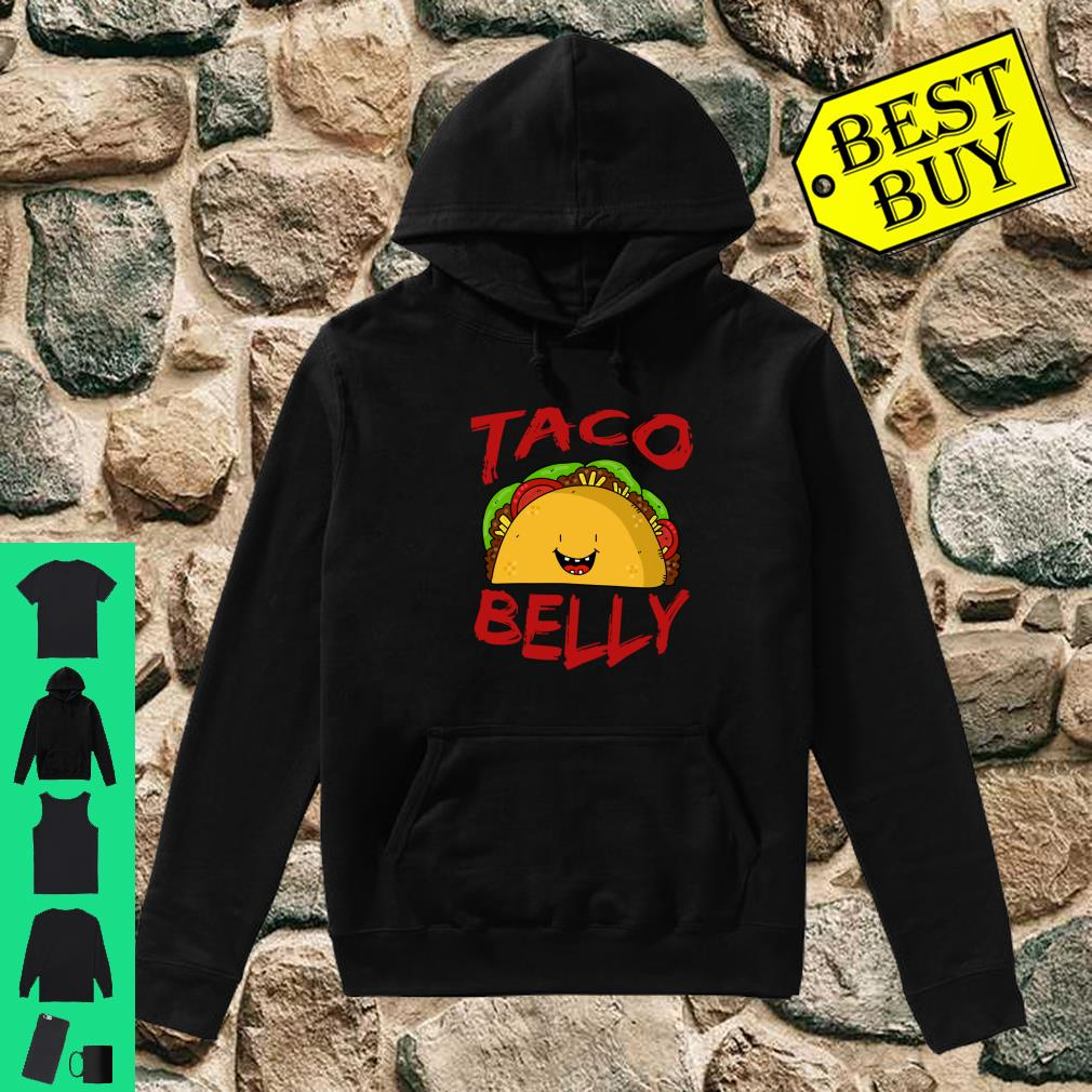 Taco Belly Mexican Food Delicious Shirt hoodie