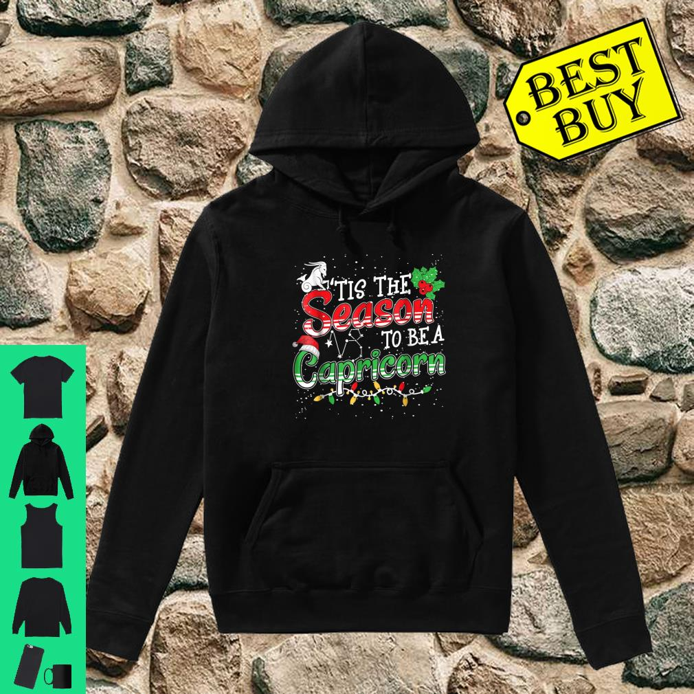 Tis The Season To Be Capricorn A Christmas Shirt hoodie