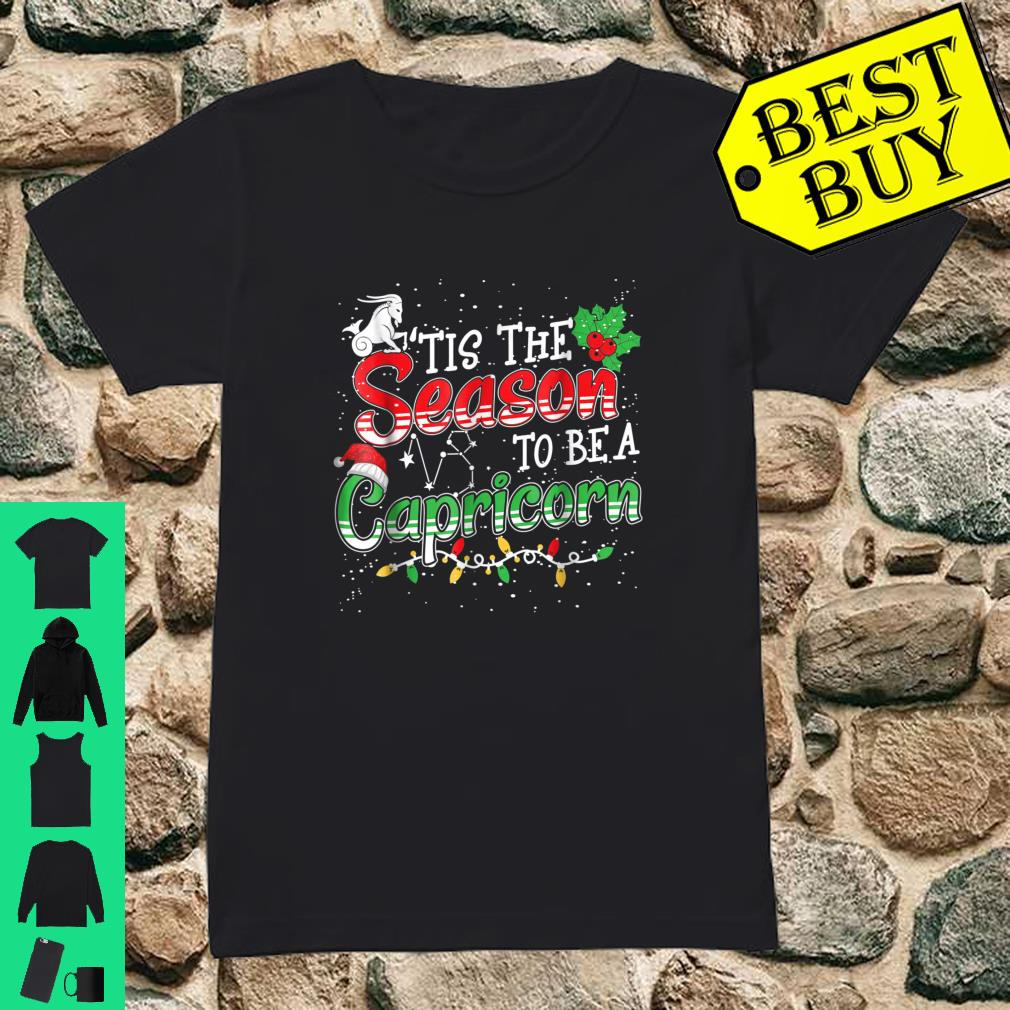 Tis The Season To Be Capricorn A Christmas Shirt ladies tee