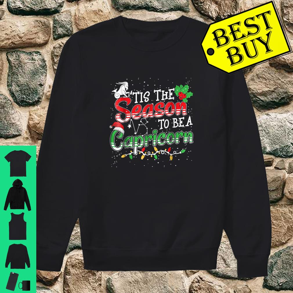 Tis The Season To Be Capricorn A Christmas Shirt sweater