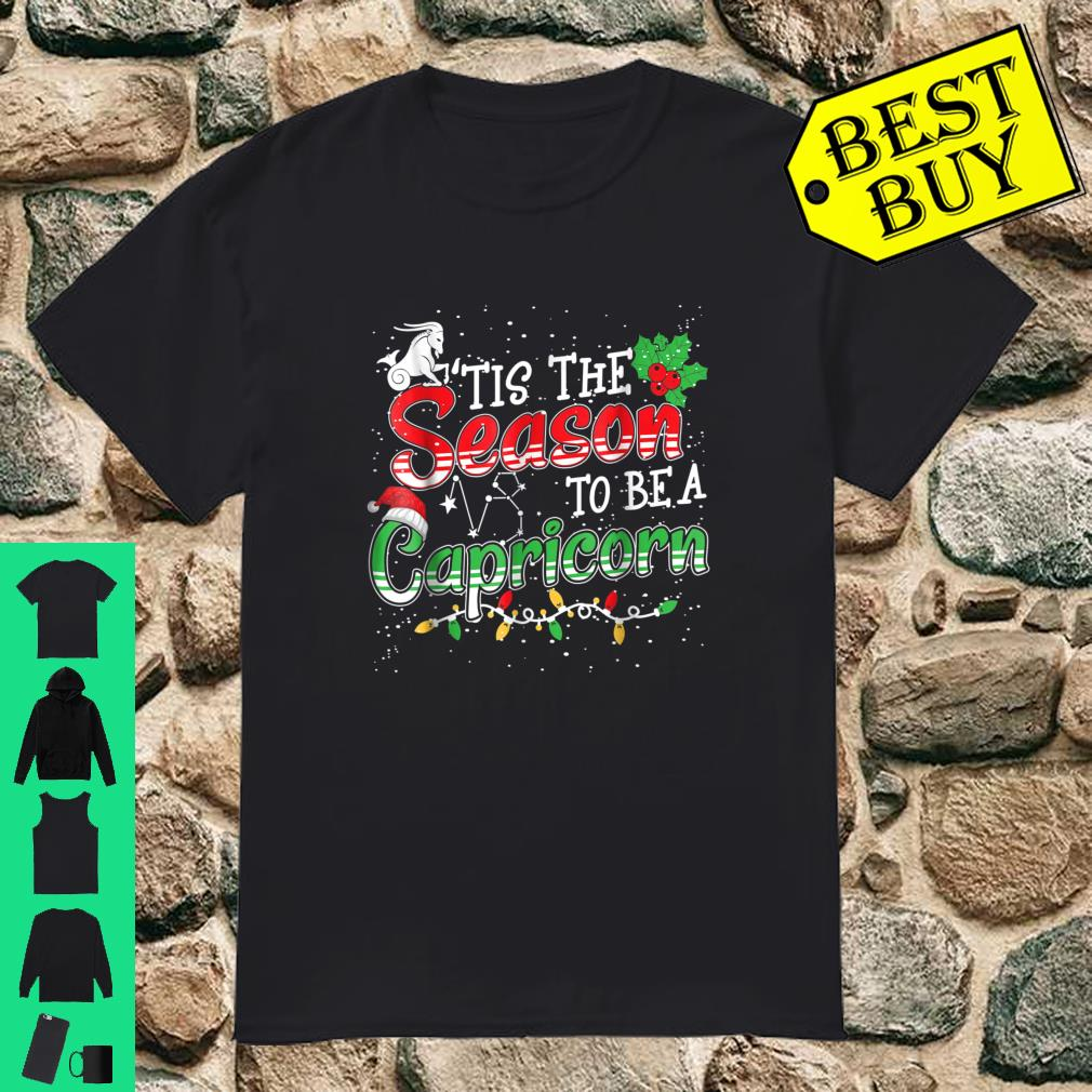 Tis The Season To Be Capricorn A Christmas Shirt