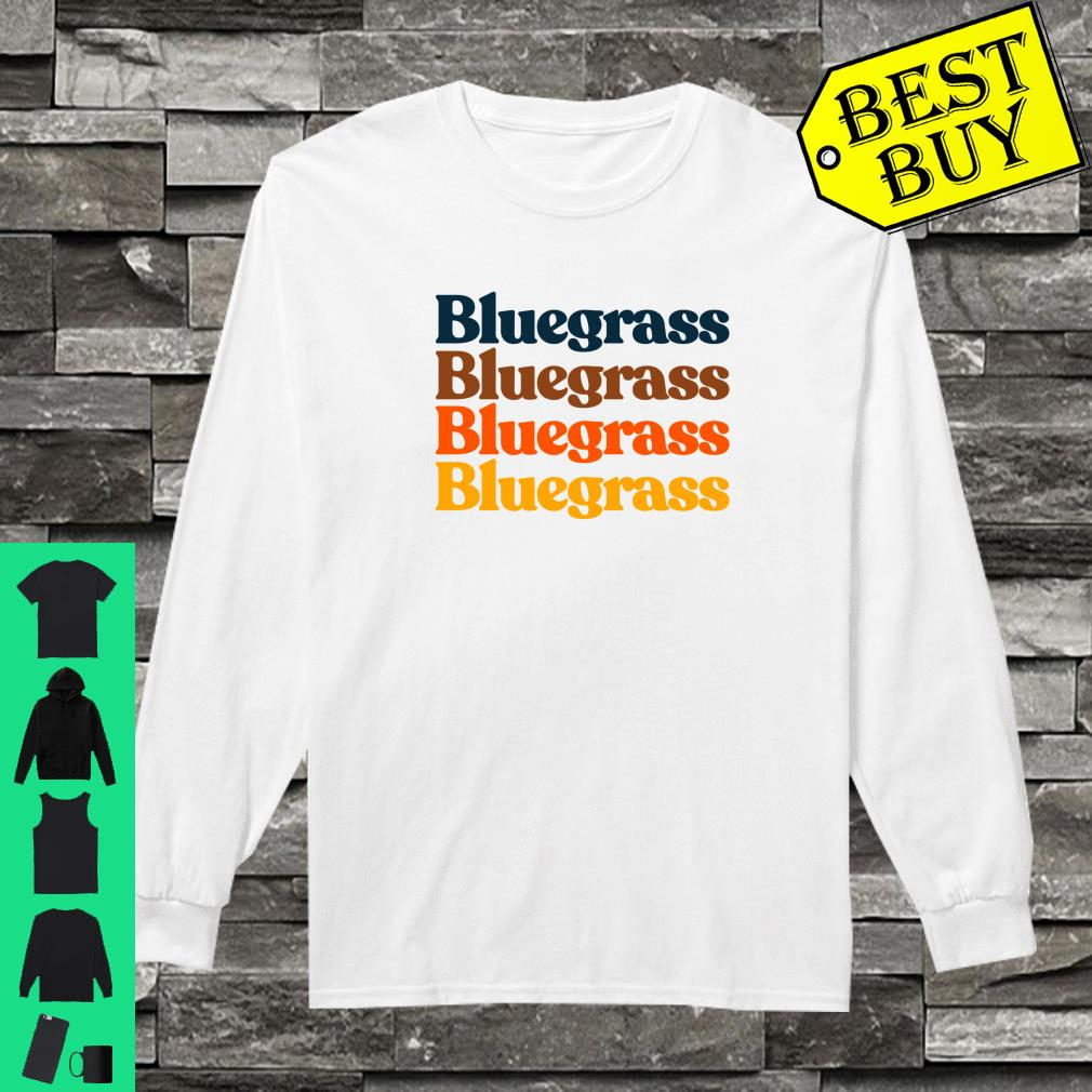 Vintage 70s Bluegrass Typography Retro Vibe Shirt long sleeved